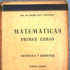 Libros de segunda mano: MATEMATICAS PRIMER CURSO. ARITMETICA GEOMETRIA. BACHILLERATO, 1955.. Lote 32653533