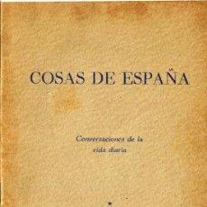 Libros de segunda mano: COSAS DE ESPAÑA - CONVERSACIONES DE LA VIDA DIARIA - INTERNATIONAL SCHOLL PUBLISHING COMPANY - FOTO. Lote 32813162