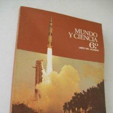 Libros de segunda mano: MUNDO Y CIENCIA 6º. LIBRO DEL ALUMNO-JULIO FUSTER CASAS-1981.EDT: MAGISTERIO ESPAÑOL. Lote 32899547