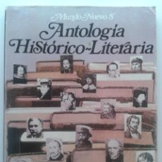 Libros de segunda mano: MUNDO NUEVO 8 - ANTOLOGIA HISTORICO-LITERARIA - 8º EGB - EDICIONES ANAYA - 1980. Lote 32910127