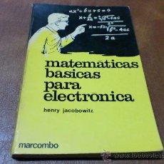 Libros de segunda mano: LIBRO: MATEMATICAS BASICAS PARA ELÉCTRONICA (MARCOMBO AÑO 1965). Lote 32993217