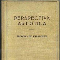 Libros de segunda mano: T. DE ANASAGASTI : PERSPECTIVA ARTÍSTICA (LABOR, 1951). Lote 57490128