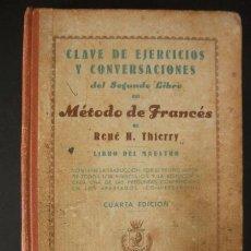 Libros de segunda mano: 1954 * METODO DE FRANCES LIBRO DEL MAESTRO * RENE H.THIERRY * CLAVE DE EJERCICIOS Y CONVERSACIONES. Lote 33305749