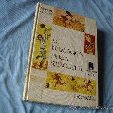 Libros de segunda mano: LA EDUCACION FISICA EN LA ESCUELA - DONCEL 1968 - ( PASTAS DURAS ). Lote 33685300