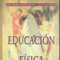 Libros de segunda mano - EDUCACION FISICA - BACHILLERATO 1er CURSO - EDICIONES LABERINTO AÑO 2000 - 33808982