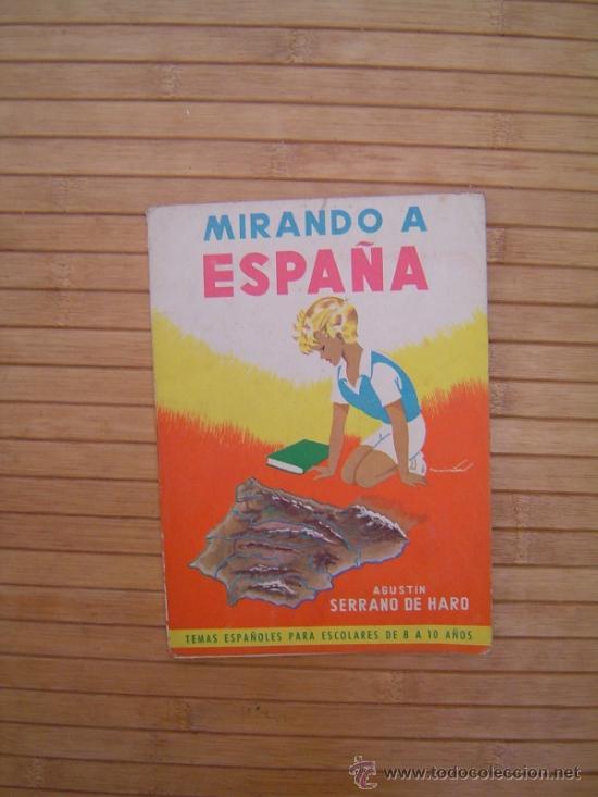 MIRANDO A ESPAÑA, EDITORIAL PARANINFO 1963 (Libros de Segunda Mano - Libros de Texto )