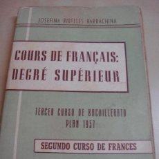 Libros de segunda mano: LIBRO. FRANCÉS TERCER CURSO DE BACHILLERATO. JOSEFINA RIBELLES BARRACHINA. 1957. COURS FRANÇAISE. Lote 34275870