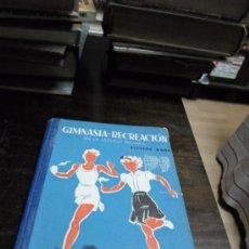Libros de segunda mano - Alfredo Wood. Gimnasia y recreacion en la escuela primaria, Ed. Kapeluz, 1959 - 34355127
