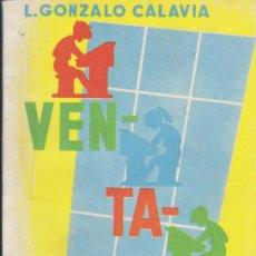 Libros de segunda mano: VENTANAL. L. GONZALO CALAVIA. EDIT. PARANINFO 1963.. Lote 34411175