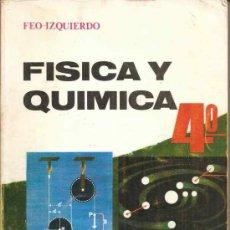Libri di seconda mano: FÍSICA Y QUÍMICA 4º CURSO - FEO - IZQUIERDO - BELLO 1971. Lote 34536538