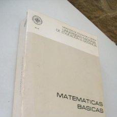 Libros de segunda mano: MATEMÁTICAS BÁSICAS, CURSO DE ACCESO DIRECTO A LA UNED.-1982. Lote 34627922