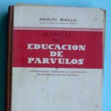 Libros de segunda mano: MANUAL DE EDUCACIÓN DE PÁRVULOS. ADOLFO MAILLO. HIJOS DE SANTIAGO RODRÍGUEZ. BURGOS, 1954.. Lote 35189981