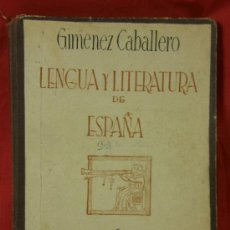 Libros de segunda mano: LIBRO LENGUA Y LITERATURA DE ESPAÑA ED 1948 GIMENEZ CABALLERO. Lote 35191404