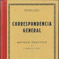 Libros de segunda mano: CORRESPONDENCIA GENERAL - SISTEMA COTS - 1951 - MUÑOZ - BORI - EDITORIAL CULTURA - BARCELONA. Lote 35237109
