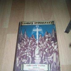 Libros de segunda mano: GLORIAS IMPERIALES LUIS ORTIZ MUÑOZ EDITORIAL MAGISTERIO MADRID 1940. Lote 35661231