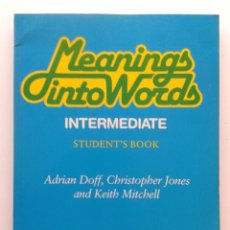 Libros de segunda mano: MEANINGS INTO WORDS - INTERMEDIATE STUDENTS BOOK - LIBRO TEXTO INGLES - CAMBRIDGE UNIVERSITY PRESS. Lote 35848608