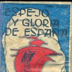 Libros de segunda mano: ESPEJO Y GLORIA DE ESPAÑA/HIJOS DE SANTIAGO RODRIGUEZ/BURGOS/1951. Lote 35899533