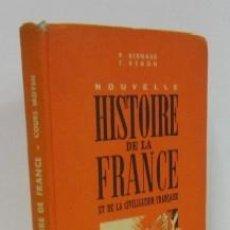Libros de segunda mano: NOUVELLE HISTOIRE DE LA FRANCE ET DE LA CIVILISATION FRANÇAISE - LIBRO ESCOLAR. Lote 36042977