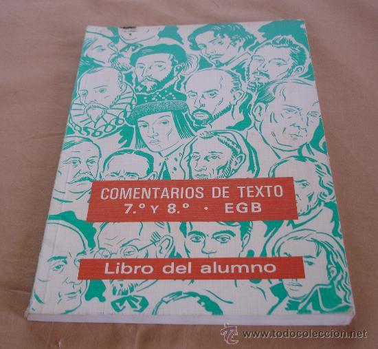 COMENTARIOS DE TEXTO 7º Y 8º, EGB, LIBRO DEL ALUMNO. (Libros de Segunda Mano - Libros de Texto )