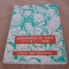 Libros de segunda mano: COMENTARIOS DE TEXTO 7º Y 8º, EGB, LIBRO DEL ALUMNO.. Lote 36302000