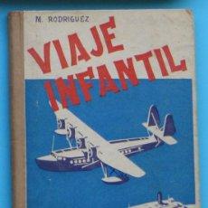 Second hand books - VIAJE INFANTIL. M. RODRÍGUEZ. HIJOS DE SANTIAGO RODRÍGUEZ. BURGOS, 1938. - 36272050
