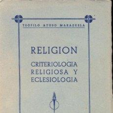 Libros de segunda mano: RELIGIÓN. CRITERIOLOGIA RELIGIOSA Y ECLESIOLOGIA. 1946. Lote 36293308