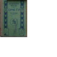 Libros de segunda mano: GEOMETRIA PRIMER GRADO EDICIONES BRUÑO AÑOS 50. Lote 36448486