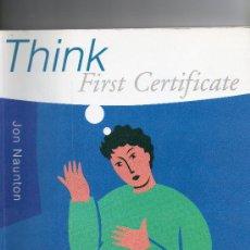 Libros de segunda mano: THINK FIRST CERTIFICATE.ENGLISH.. Lote 36444348