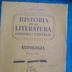 Libros de segunda mano: HISTORIA DE LA LITERATURA ESPAÑOLA Y UNIVERSAL - ANTOLOGIA SEXTO CURSO - EDITORIAL TEIDE, 1958. . Lote 36394486