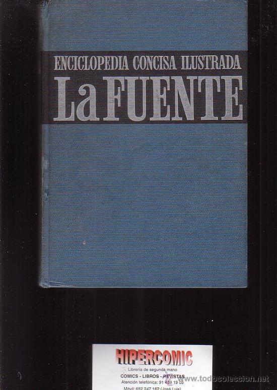 ENCICLOPEDIA CONCISA ILUSTRADA LA FUENTE /EDITA: RAMON SOPENA, S.A. 1966 (Libros de Segunda Mano - Libros de Texto )