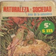 Libros de segunda mano: NATURALEZA Y SOCIEDAD 5 SM 1974. Lote 36768404