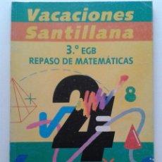 Libros de segunda mano: VACACIONES SANTILLANA - 3º EGB - REPASO DE MATEMATICAS - SANTILLANA - 1991. Lote 36669735