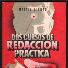 Libros de segunda mano: 1948 - DOS CURSOS DE REDACCION PRACTICA - MARTIN ALONSO *. Lote 36915141