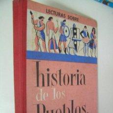 Libros de segunda mano: HISTORIA DE LOS PUEBLOS,LIBRO LECTURAS,COLLS CARRERAS,1961,VICENS VIVES ED, REF TECNICOS C8. Lote 37122377