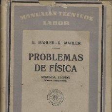 Libros de segunda mano: PROBLEMAS DE FISICA (CON LOS RESULTADOS) DE G. MAHLER Y K. MAHLER. (ED. LABOR, 1943). Lote 37192721