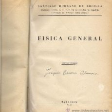 Libros de segunda mano: FISICA GENERAL POR SANTIAGO BURBANO DE ERCILLA. (LIBRERÍA GENERAL, ZARAGOZA, 1955). Lote 37193510