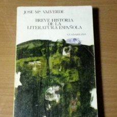 Livres d'occasion: BREVE HISTORIA DE LA LITERATURA ESPAÑOLA. JOSE Mª VALVERDE.. Lote 37300028