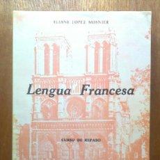 Libros de segunda mano: LENGUA FRANCESA, ELIANE LOPEZ MOSNIER, CURSO DE REPASO BACHILLERATO, EDICIONES ALDECOA, 1968 FRANCES. Lote 37355765