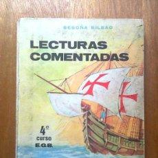 Libros de segunda mano: LECTURAS COMENTADAS , BEGOÑA BILBAO , 4º CURSO EGB 4 , 1973 , HIJOS DE SANTIAGO RODRIGUEZ. Lote 37908900