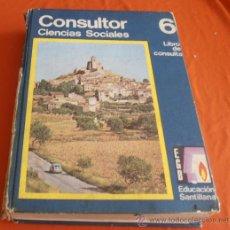 Libros de segunda mano: CONSULTOR, CIENCIAS SOCIALES 6 EGB EDUCACION SANTILLANA, 1972. Lote 37982868