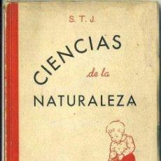 Libros de segunda mano: CIENCIAS DE LA NATURALEZA 1ER GRADO (STJ, 1947). Lote 38038191