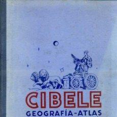 Libros de segunda mano: CIBELE - GEOGRAFÍA ATLAS 3ER. GRADO ESCOLAR Y AMPLIACIÓN (DALMAU CARLES, 1948). Lote 38579124