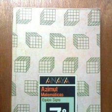 Libros de segunda mano: AZIMUT, MATEMATICAS, 7 7º EGB, EQUIPO SIGNO, ANAYA, 1989. Lote 38604834