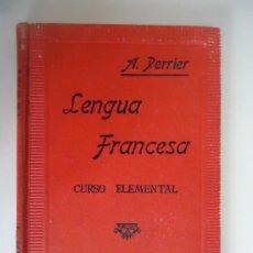 Libros de segunda mano: PERRIER, ALPHONSE / LENGUA FRANCESA, METODO PRÁCTICO, CURSO ELEMENTAL. Lote 38723605