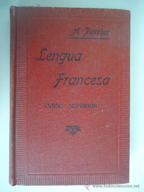 PERRIER, ALPHONSE /LENGUA FRANCESA, CURSO SUPERIOR (Libros de Segunda Mano - Libros de Texto )