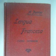 Libros de segunda mano: PERRIER, ALPHONSE /LENGUA FRANCESA, CURSO SUPERIOR. Lote 38724259