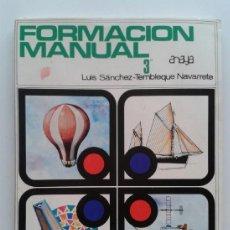Libros de segunda mano: FORMACION MANUAL 3º - EDICIONES ANAYA - 1970. Lote 38767033