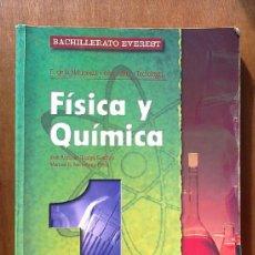 Libros de segunda mano: FISICA Y QUIMICA 1 1º BACHILLERATO EVEREST JOSE ANTONIO FIDALGO SANCHEZ. Lote 38984363