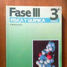 Libros de segunda mano: FISICA Y QUIMICA FASE III 3 3º BACHILLERATO, EDITORIAL BRUÑO, A. MARTINEZ LORENZO, 1989. Lote 38984468
