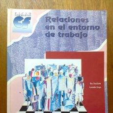 Libros de segunda mano: RELACIONES EN EL ENTORNO DE TRABAJO, MCGRAW HILL, 1998. Lote 38989277